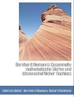 Bernhard Riemann's Gesammelte Mathematische Werke Und Wissenschaftlicher Nachlass af Heinrich Weber, Richard Dedekind, Bernhard Riemann