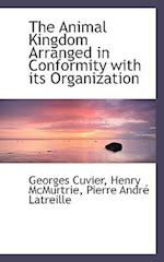 The Animal Kingdom Arranged in Conformity with Its Organization af Henry Mcmurtrie, Pierre Andre Latreille, Georges Cuvier Baron