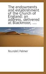 The Endowments and Establishment of the Church of England af Roundell Palmer