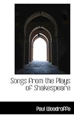 Songs from the Plays of Shakespeare af Paul Woodroffe