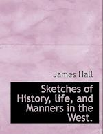 Sketches of History, Life, and Manners in the West.