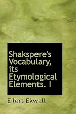 Shakspere's Vocabulary, its Etymological Elements. I