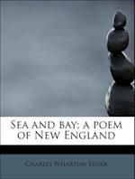 Sea and Bay; A Poem of New England