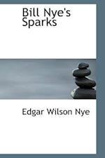 Bill Nye's Sparks af Edgar Wilson Nye