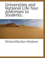 Universities and National Life Four Addresses to Students. af Richard Burdon Haldane