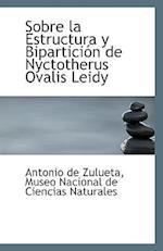 Sobre La Estructura y Biparticion de Nyctotherus Ovalis Leidy af Antonio De Zulueta