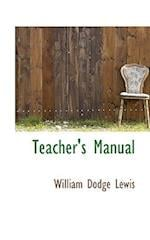 Teacher's Manual af William Dodge Lewis
