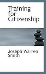 Training for Citizenship af Joseph Warren Smith