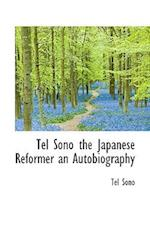 Tel Sono the Japanese Reformer an Autobiography af Tel Sono