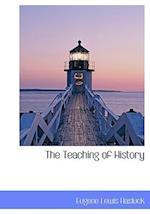 The Teaching of History af Eugene Lewis Hasluck