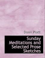 Sunday Meditations and Selected Prose Sketches af Donn Piatt