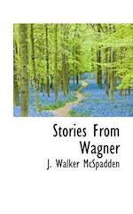 Stories from Wagner af J. Walker McSpadden