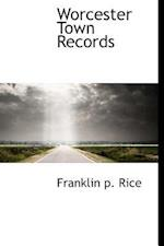 Worcester Town Records af Franklin P. Rice