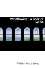 Windflowers : A Book of Lyrics