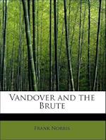 Vandover and the Brute af Frank Norris