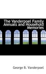 The Vanderpoel Family Annuals and Household Memories af George Burritt Vanderpoel