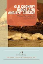 Old Cookery Books and Ancient Cuisine (Guerrilla Cuisine Old School Cooking Series)