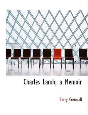 Charles Lamb; A Memoir