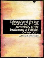 Celebration of the Two Hundred and Fiftieth Anniversary of the Settlement of Suffield, Connecticut, af Suffield Connecticut