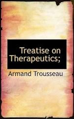 Treatise on Therapeutics; af Armand Trousseau