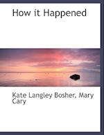 How It Happened af Kate Langley Bosher, Mary Cary