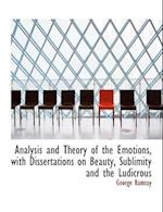 Analysis and Theory of the Emotions, with Dissertations on Beauty, Sublimity and the Ludicrous af George Ramsay