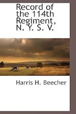 Record of the 114th Regiment, N. Y. S. V. af Harris H. Beecher
