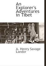 An Explorer's Adventures in Tibet af Arnold Henry Savage-Landor, A. Henry Savage Landor