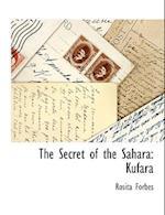 The Secret of the Sahara af Rosita Forbes