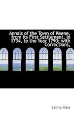 Annals of the Town of Keene, from Its First Settlement, in 1734, to the Year 1790; With Corrections,