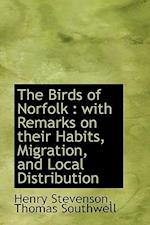 The Birds of Norfolk af Thomas Southwell, Henry Stevenson