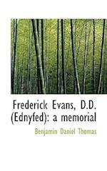 Frederick Evans, D.D. (Ednyfed) af Benjamin Daniel Thomas