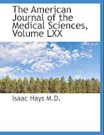 The American Journal of the Medical Sciences, Volume LXX af Isaac Hays