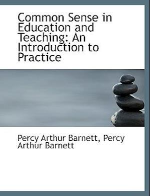 Common Sense in Education and Teaching: An Introduction to Practice