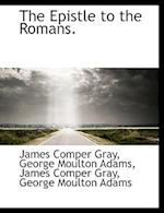 The Epistle to the Romans. af James Comper Gray, George Moulton Adams