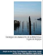 Catalogue Des Manuscrits de La Biblioth Que Royale de Belgique af Mile Wagemans, Eugene Bacha, Joseph Van Den Gheyn