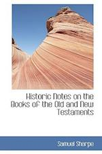 Historic Notes on the Books of the Old and New Testaments af Samuel Sharpe