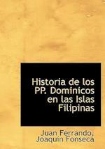 Historia de Los Pp. Dominicos En Las Islas Filipinas