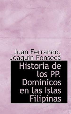 Bog, hæftet Historia de los PP. Dominicos en las Islas Filipinas af Joaquin Fonseca, Juan Ferrando