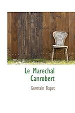 Le Mar Chal Canrobert af Germain Bapst