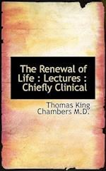 The Renewal of Life af Thomas King Chambers