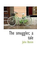 The Smuggler; A Tale af John Banim