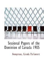Sessional Papers of the Dominion of Canada 1905 af Anonymous