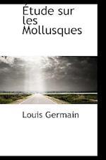 Tude Sur Les Mollusques af Louis Germain