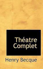 Theatre Complet af Henry Becque