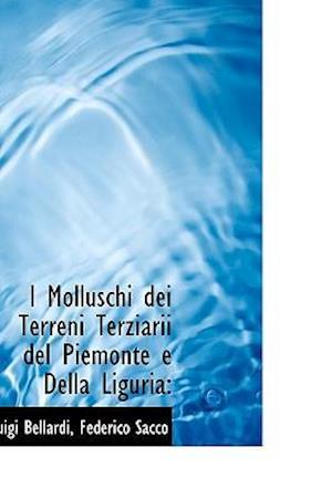 I Molluschi dei Terreni Terziarii del Piemonte e Della Liguria: