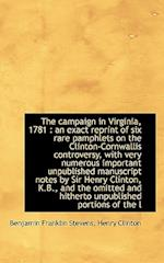 The campaign in Virginia, 1781 : an exact reprint of six rare pamphlets on the Clinton-Cornwallis co