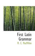 First Latin Grammar af M. C. MacMillan