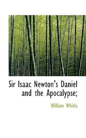 Sir Isaac Newton's Daniel and the Apocalypse;