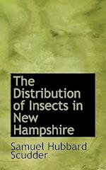 The Distribution of Insects in New Hampshire af Samuel Hubbard Scudder